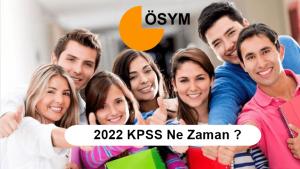 2022 KPSS  Ne Zaman